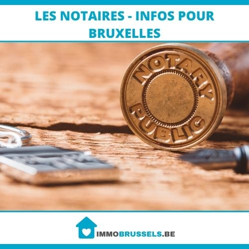 Les notaires - infos pour Bruxelles